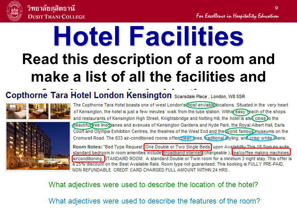 9 Hotel Facilities Read this description of a room and make a list of all the facilities and furniture included in the room. What adjectives were used