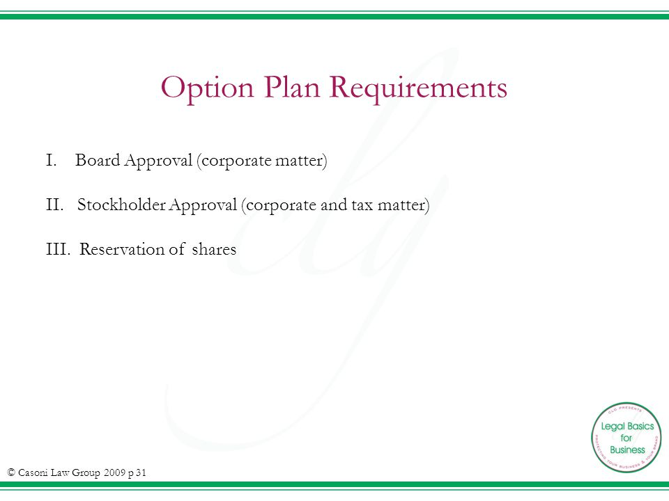 Option Plan Requirements I. Board Approval (corporate matter) II.
