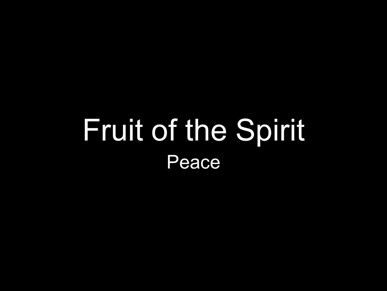 Fruit of the Spirit Peace
