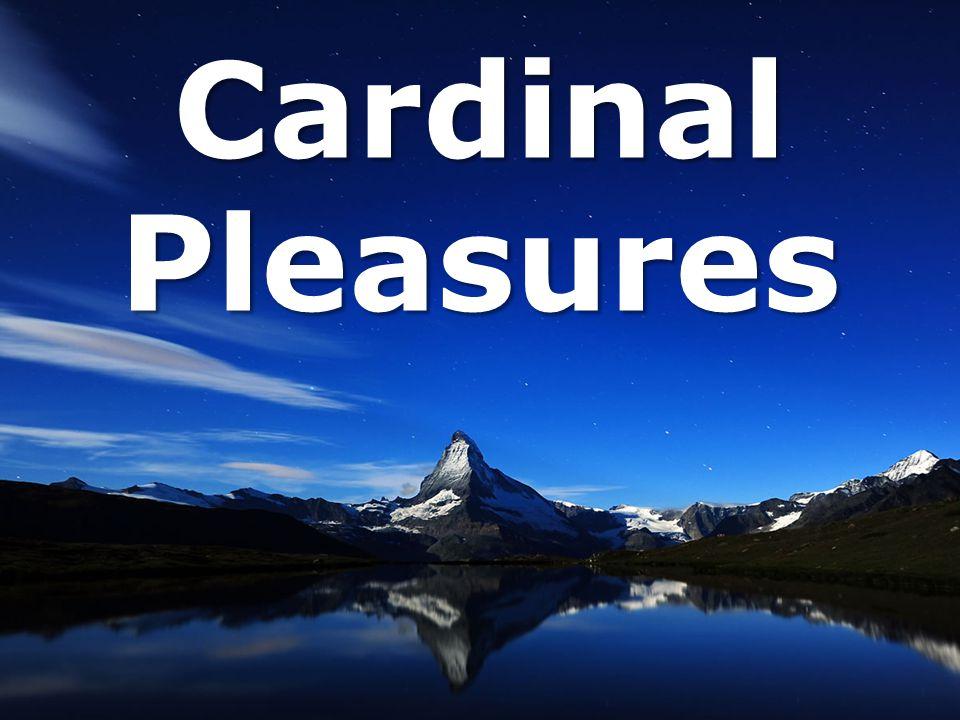 Cardinal Pleasures