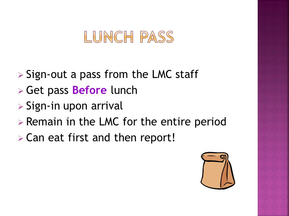 From a Classroom: A signed, dated request pass is needed Report to study hall first Request passes honored all periods of the day Sign in at entrance;