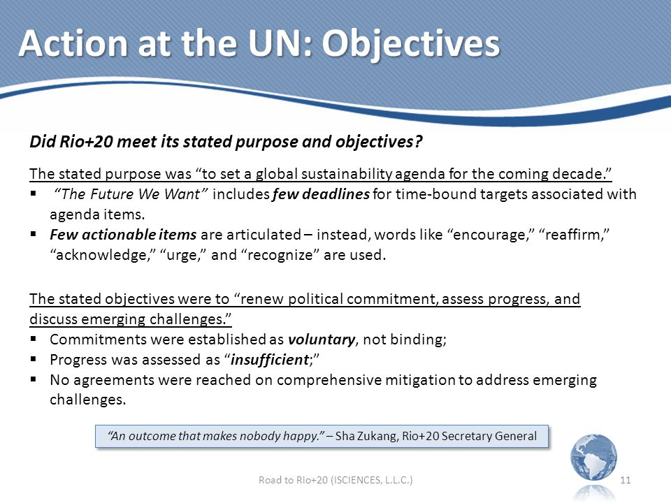 Action at the UN: Objectives Did Rio+20 meet its stated purpose and objectives.