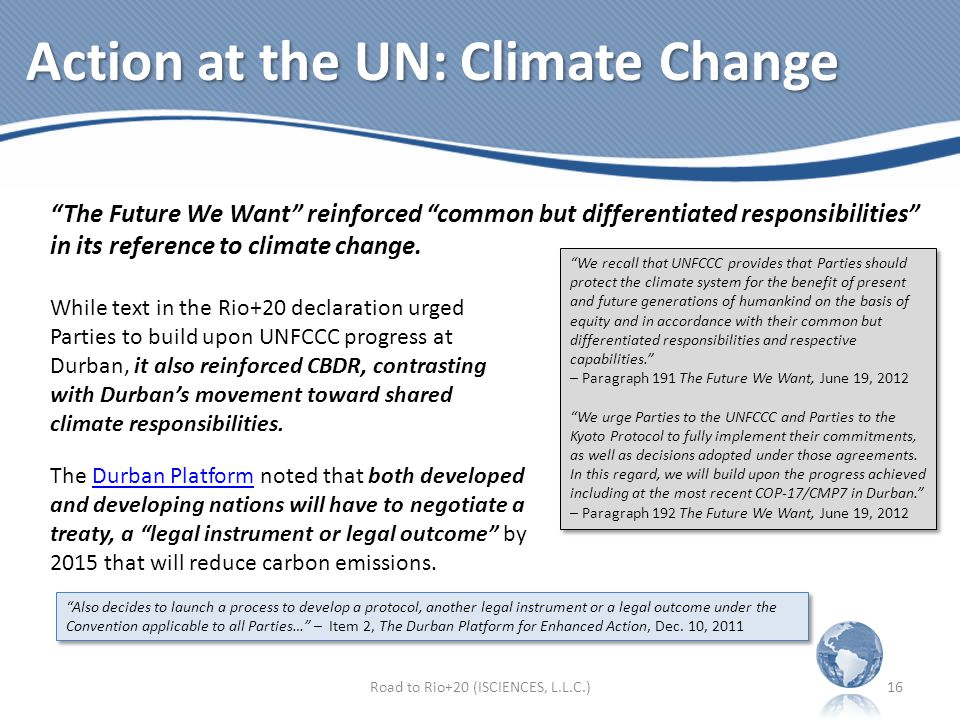 Action at the UN: Climate Change The Future We Want reinforced common but differentiated responsibilities in its reference to climate change.