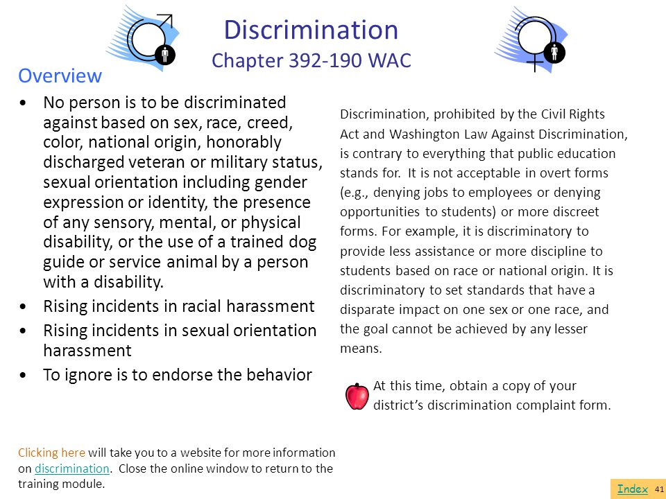 Overview No person is to be discriminated against based on sex, race, creed, color, national origin, honorably discharged veteran or military status,
