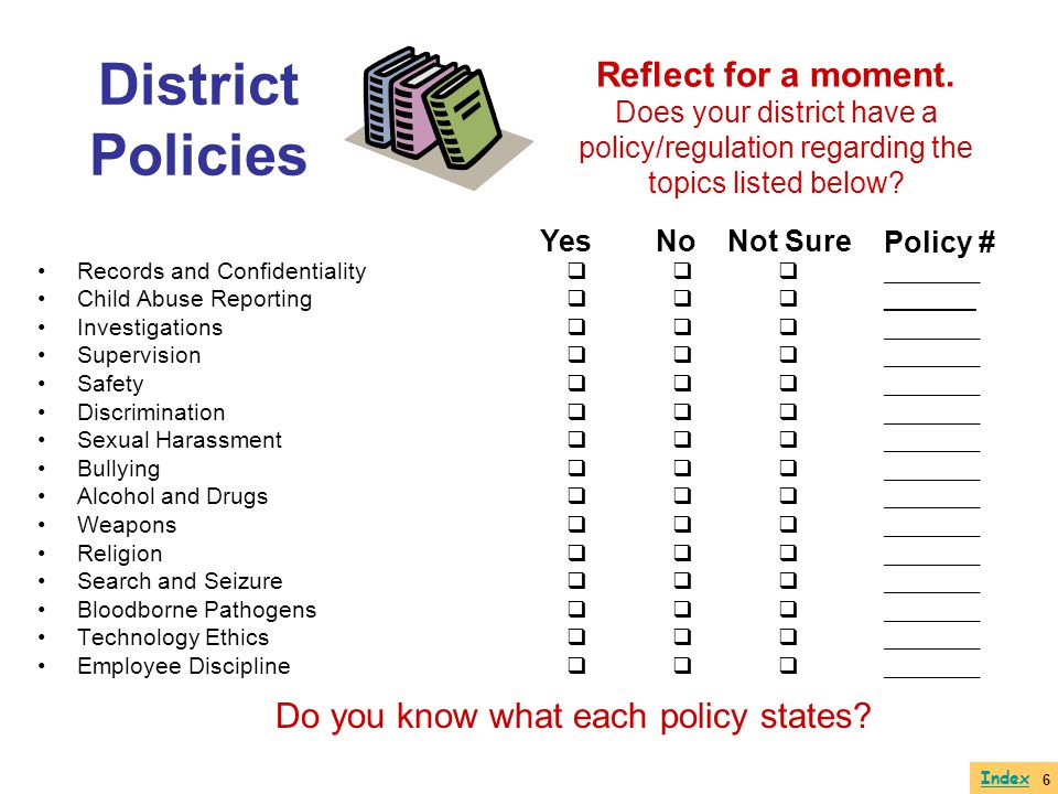 District Policies Records and Confidentiality ________ Child Abuse Reporting _______ Investigations ________ Supervision ________ Safety ________ Disc