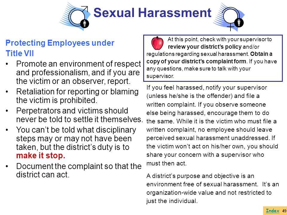 Protecting Employees under Title VII Promote an environment of respect and professionalism, and if you are the victim or an observer, report. Retaliat