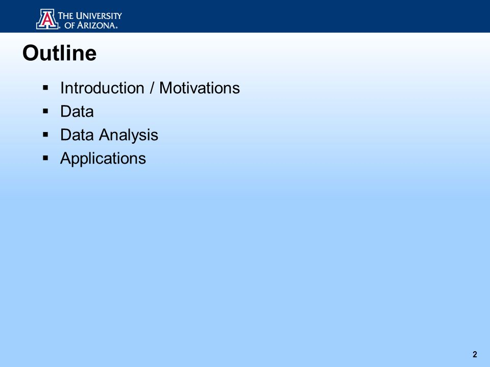 Outline 2 Introduction / Motivations Data Data Analysis Applications