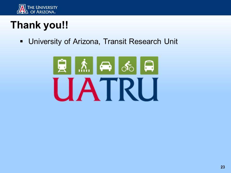 Thank you!! 23 University of Arizona, Transit Research Unit
