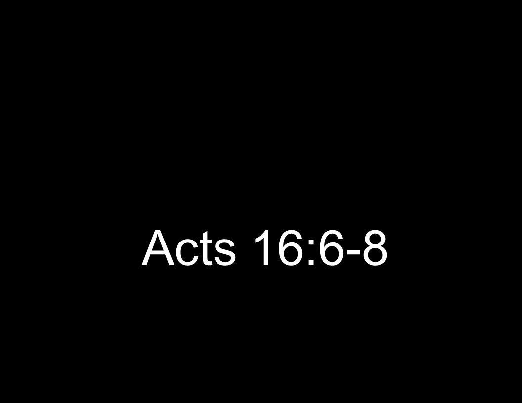 Acts 16:6-8