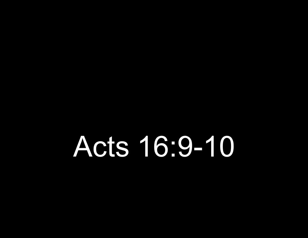 Acts 16:9-10