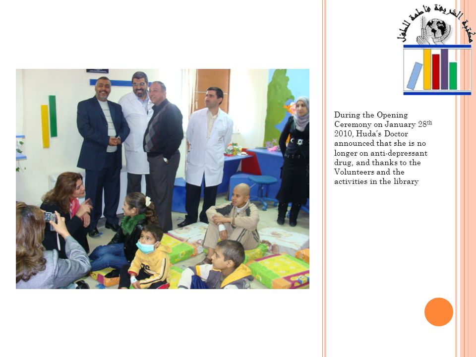 Watching childrens movies and taking care of younger patients Huda is getting more responsible