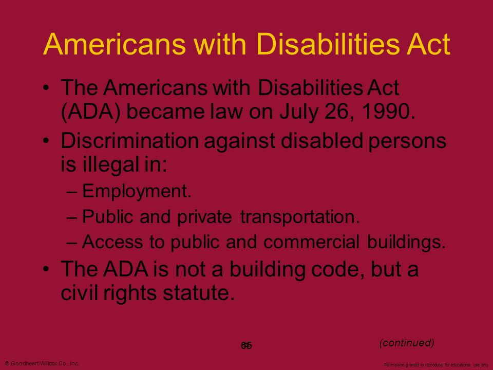 © Goodheart-Willcox Co., Inc. Permission granted to reproduce for educational use only #65 Americans with Disabilities Act The Americans with Disabili