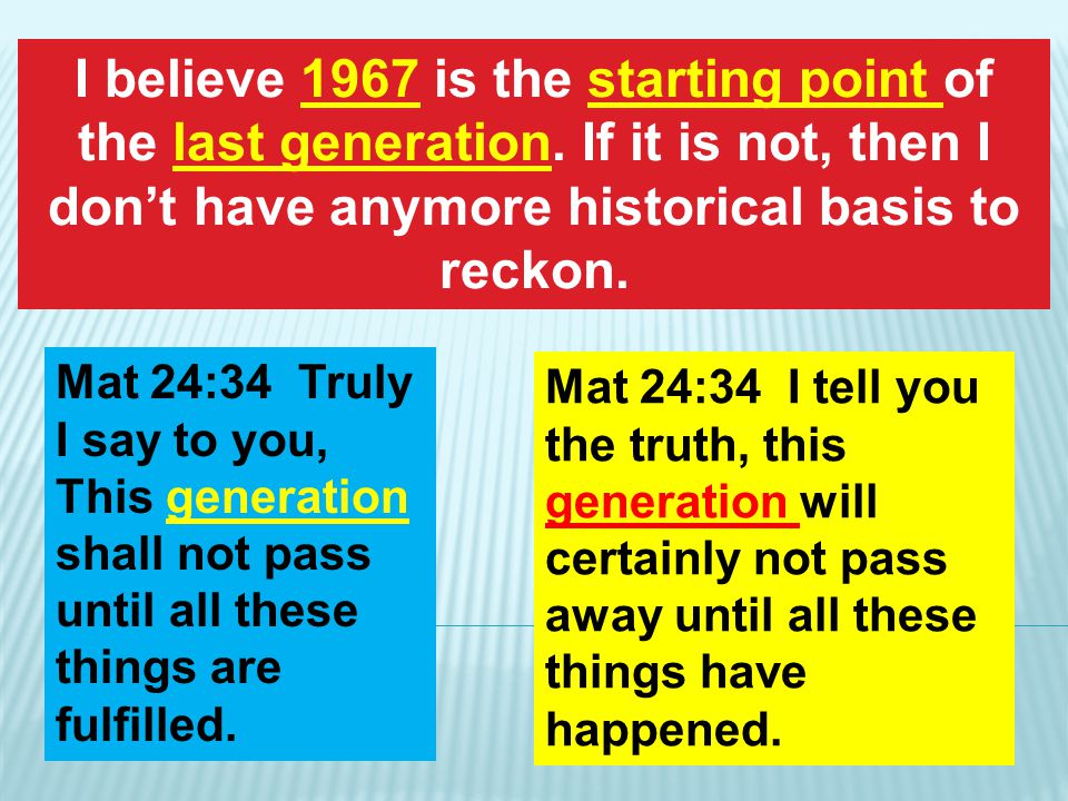 70 A.D. 1897 YEARS JUNE 1967 Mat 1:17 So all the generations from Abraham to David are fourteen generations; and from David until the carrying away in