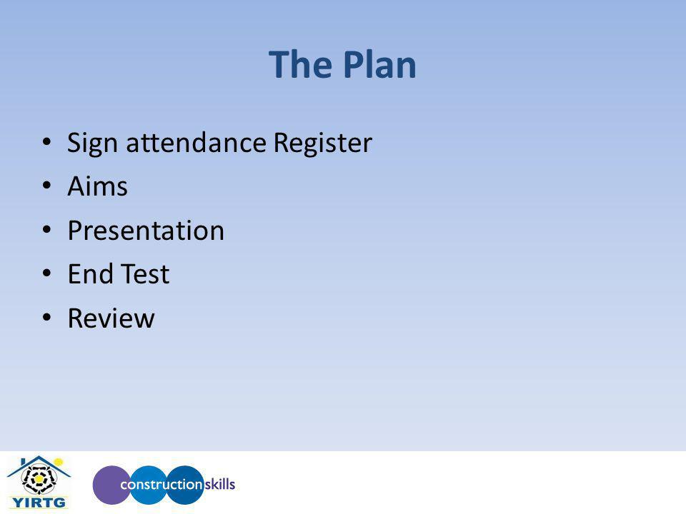 The Plan Sign attendance Register Aims Presentation End Test Review