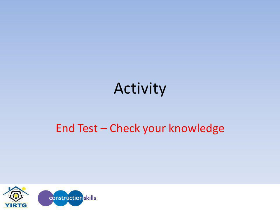 Activity End Test – Check your knowledge