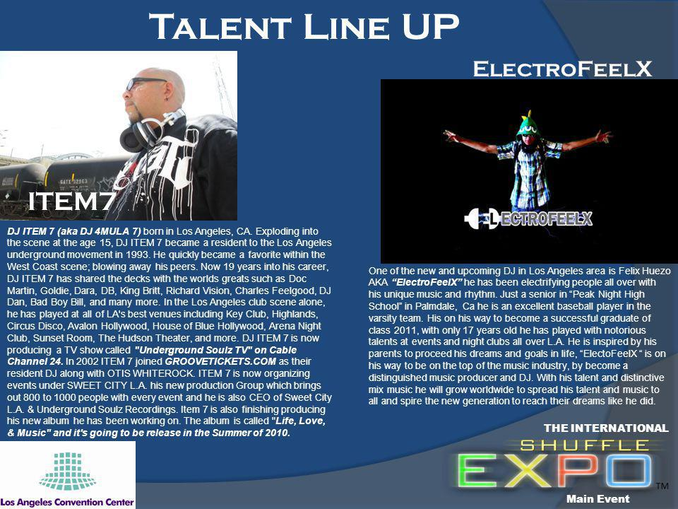 Talent Line UP THE INTERNATIONAL Main Event ElectroFeelX One of the new and upcoming DJ in Los Angeles area is Felix Huezo AKA ElectroFeelX he has been electrifying people all over with his unique music and rhythm.