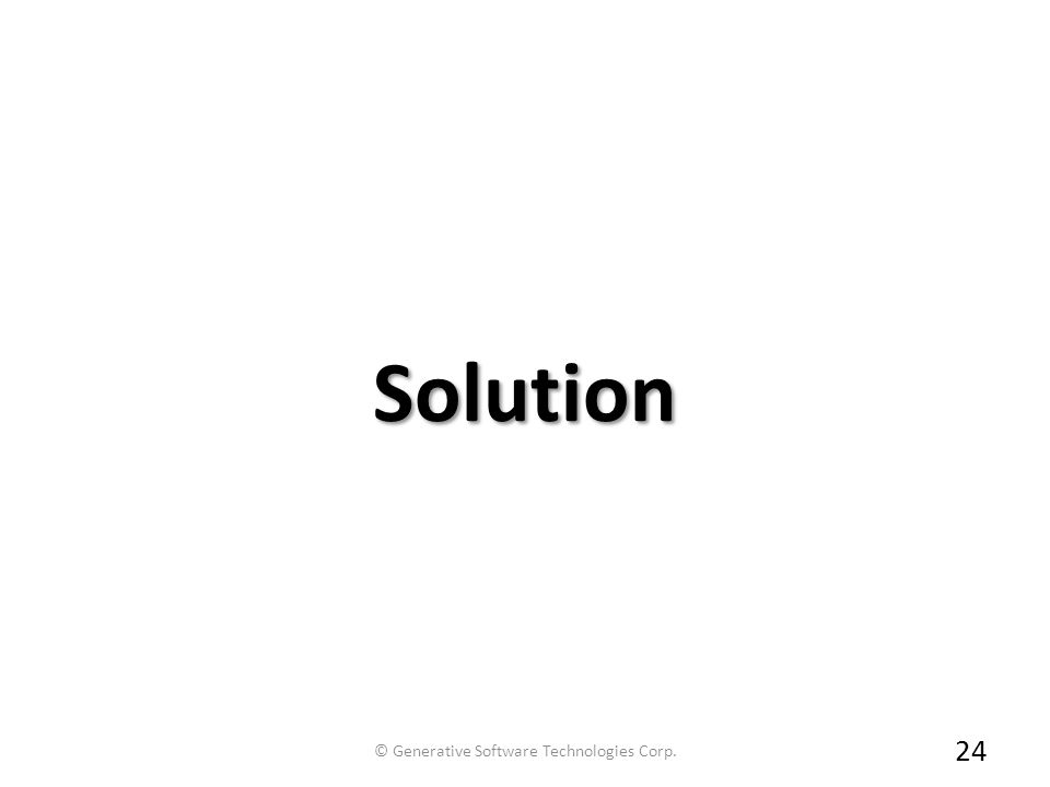 Solution 24 © Generative Software Technologies Corp.