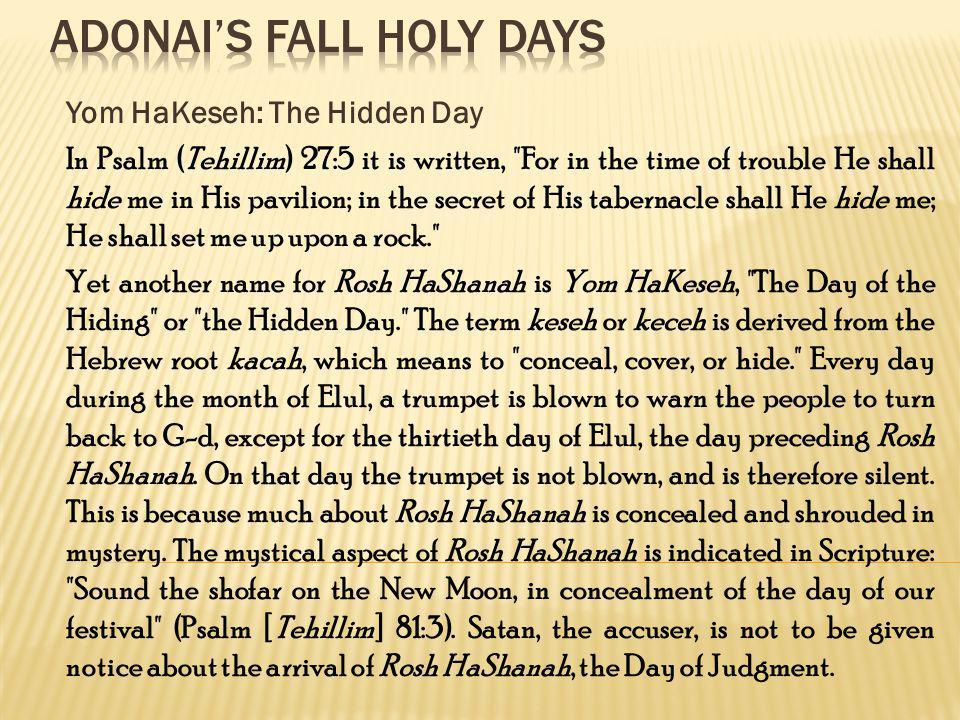 Yom HaKeseh: The Hidden Day In Psalm (Tehillim) 27:5 it is written,