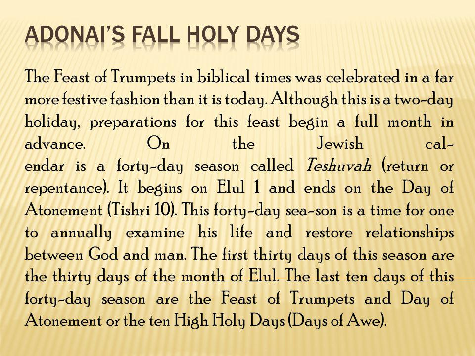 The Feast of Trumpets in biblical times was celebrated in a far more festive fashion than it is today. Although this is a two-day holiday, preparation