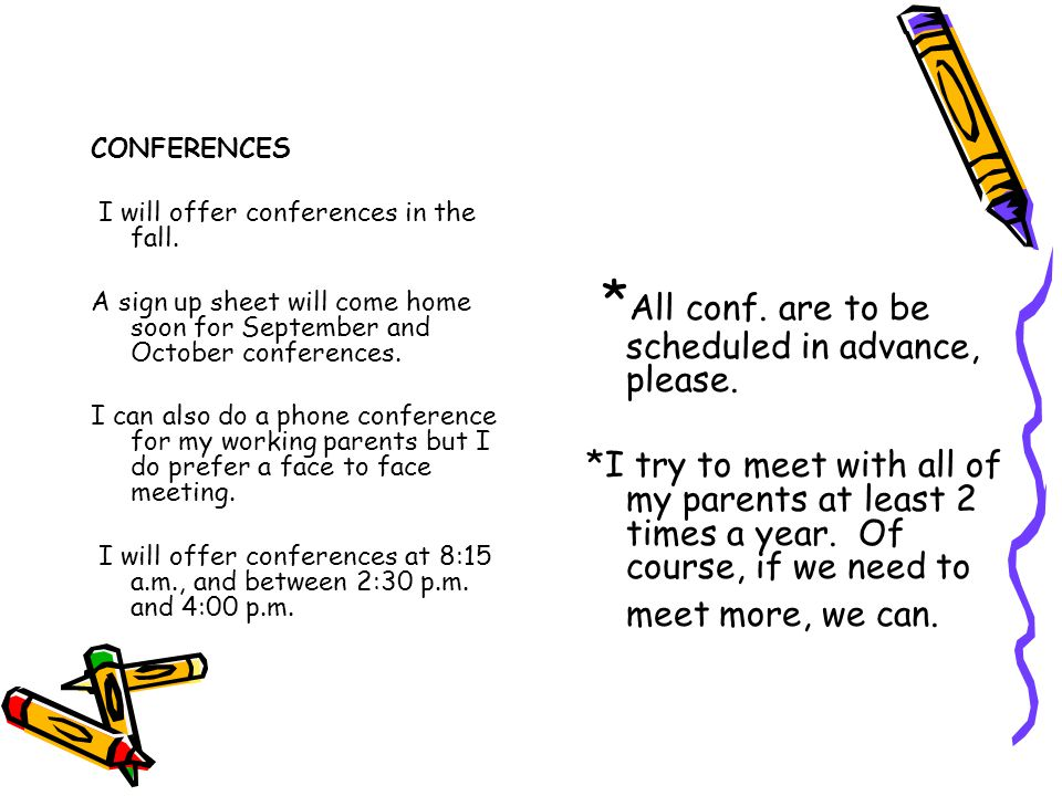 CONFERENCES I will offer conferences in the fall.