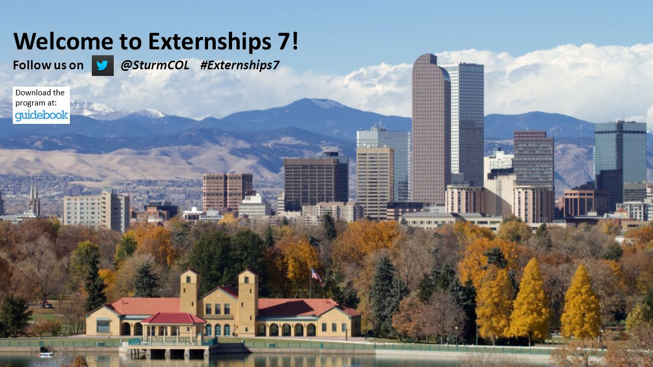 Externships 7 Welcome to Externships 7! Follow us on @SturmCOL #Externships7