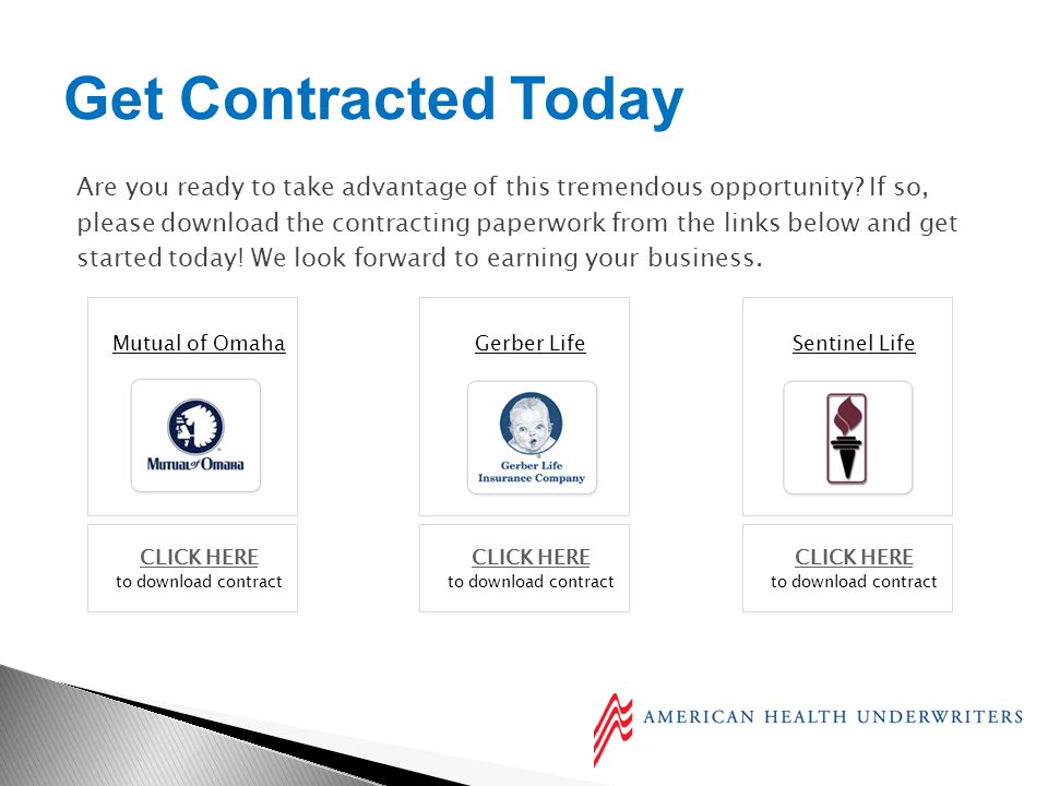 Mutual of Omaha Get Contracted Today Gerber LifeSentinel Life Are you ready to take advantage of this tremendous opportunity.
