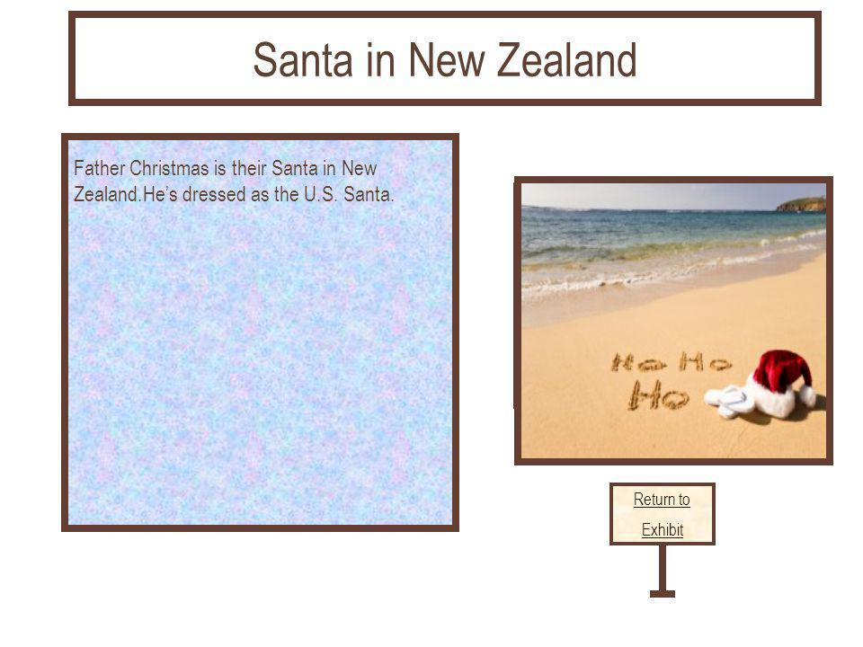 Linked citation goes here Father Christmas is their Santa in New Zealand.Hes dressed as the U.S.