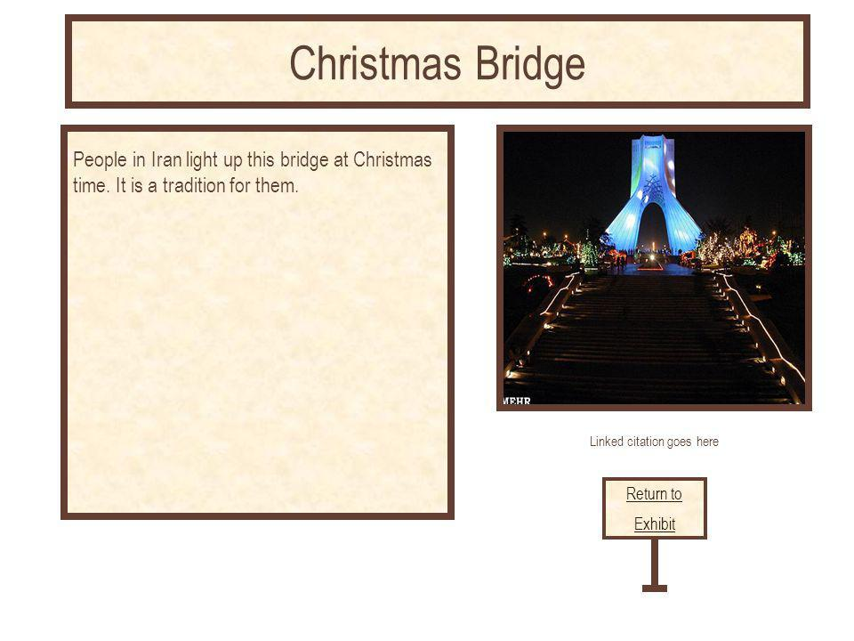 Linked citation goes here People in Iran light up this bridge at Christmas time.