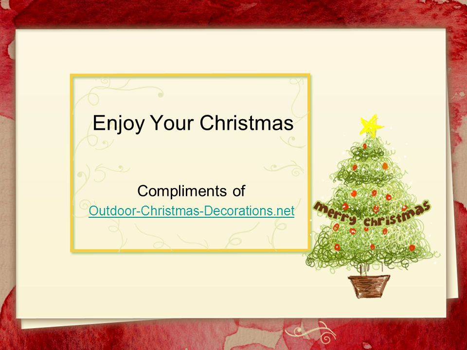 Enjoy Your Christmas Compliments of Outdoor-Christmas-Decorations.net
