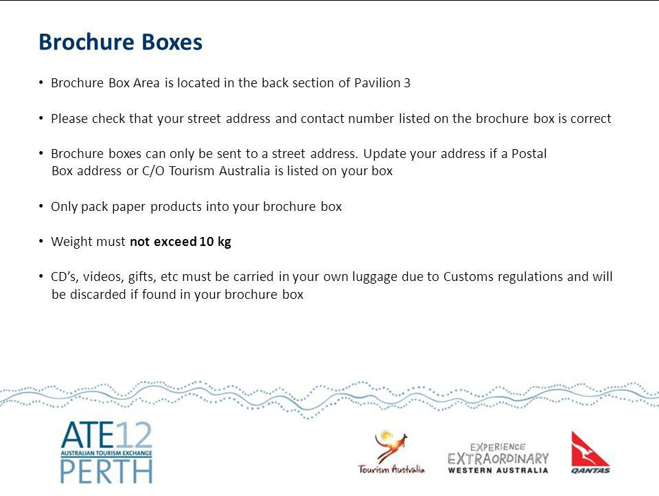 Brochure Boxes Brochure Box Area is located in the back section of Pavilion 3 Please check that your street address and contact number listed on the b