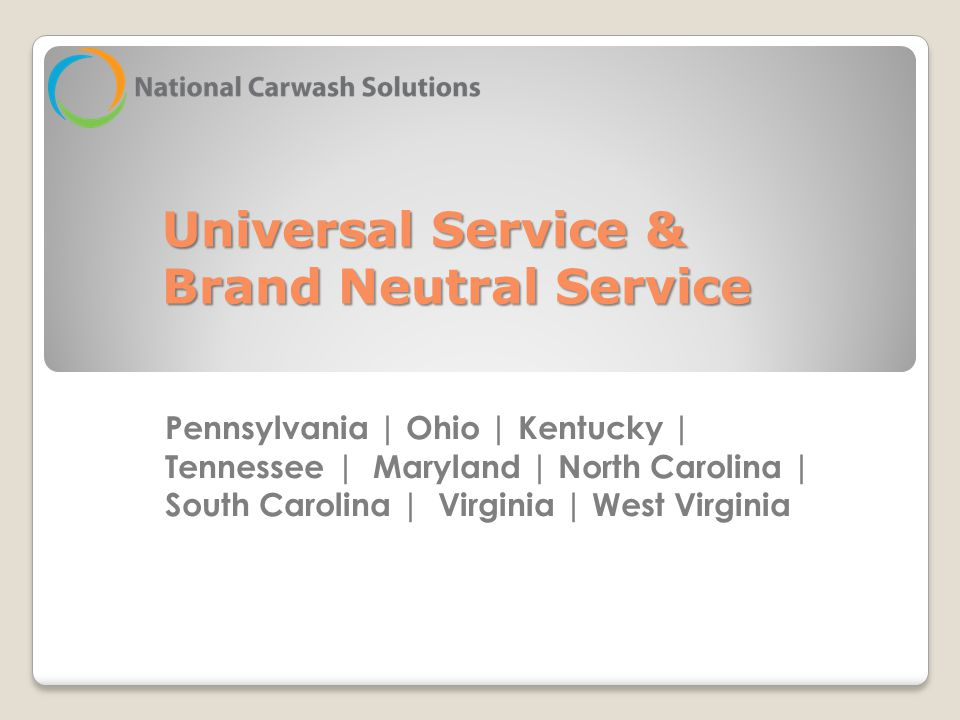 Pennsylvania | Ohio | Kentucky | Tennessee | Maryland | North Carolina | South Carolina | Virginia | West Virginia Universal Service & Brand Neutral S