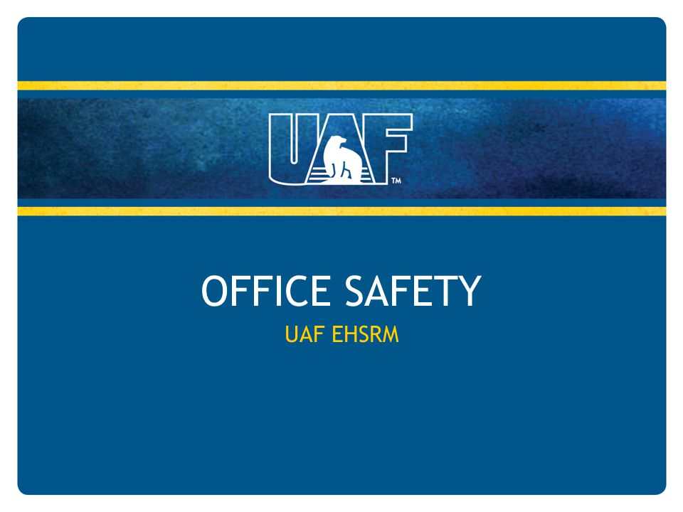 OFFICE SAFETY UAF EHSRM