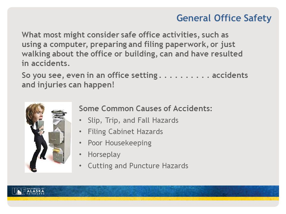 What most might consider safe office activities, such as using a computer, preparing and filing paperwork, or just walking about the office or buildin