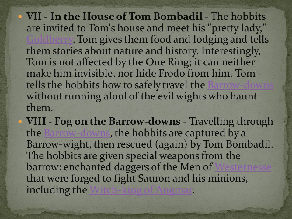 VII - In the House of Tom Bombadil - The hobbits are invited to Tom's house and meet his