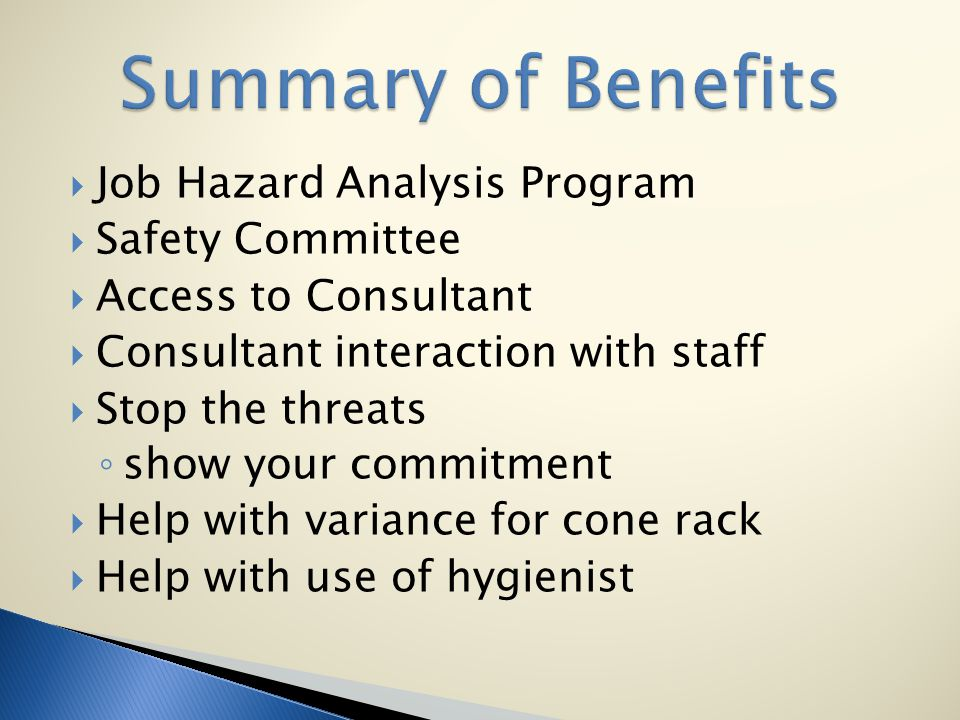 Job Hazard Analysis Program Safety Committee Access to Consultant Consultant interaction with staff Stop the threats show your commitment Help with va