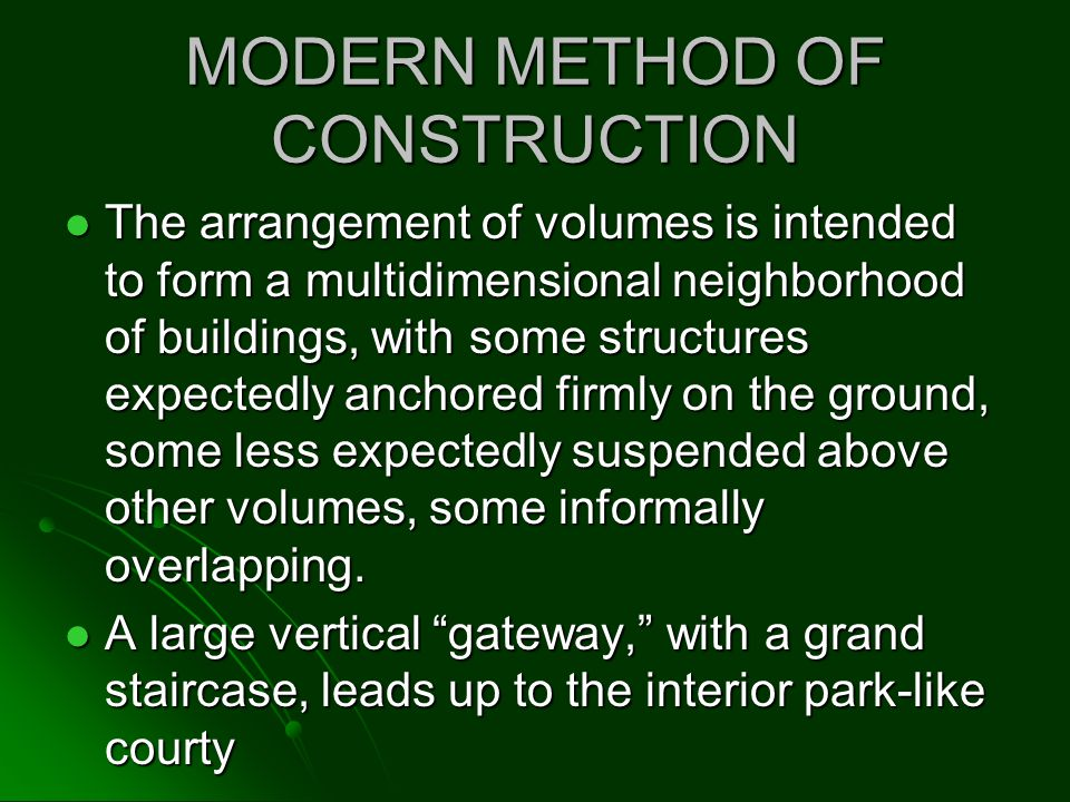 MODERN METHOD OF CONSTRUCTION The arrangement of volumes is intended to form a multidimensional neighborhood of buildings, with some structures expect