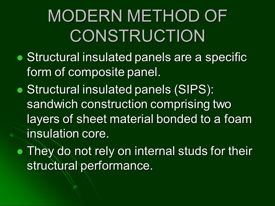 MODERN METHOD OF CONSTRUCTION Structural insulated panels are a specific form of composite panel. Structural insulated panels are a specific form of c