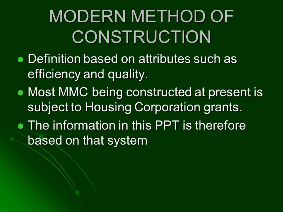 MODERN METHOD OF CONSTRUCTION Definition based on attributes such as efficiency and quality. Definition based on attributes such as efficiency and qua
