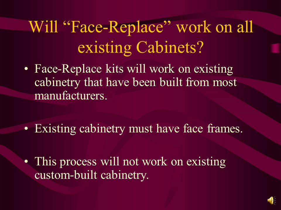 What is Face-Replace. Face-Replace is the newest concept in kitchen cabinet refacing.
