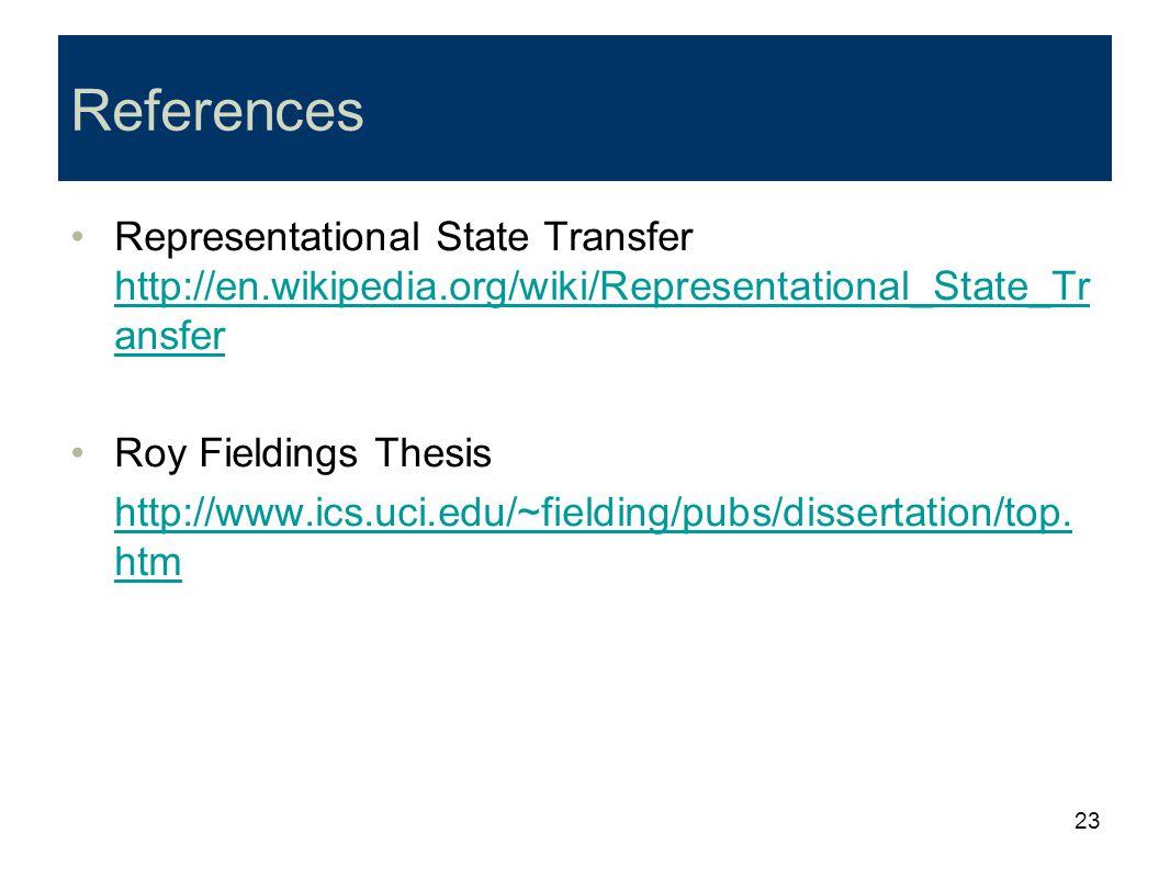 23 References Representational State Transfer http://en.wikipedia.org/wiki/Representational_State_Tr ansfer http://en.wikipedia.org/wiki/Representatio