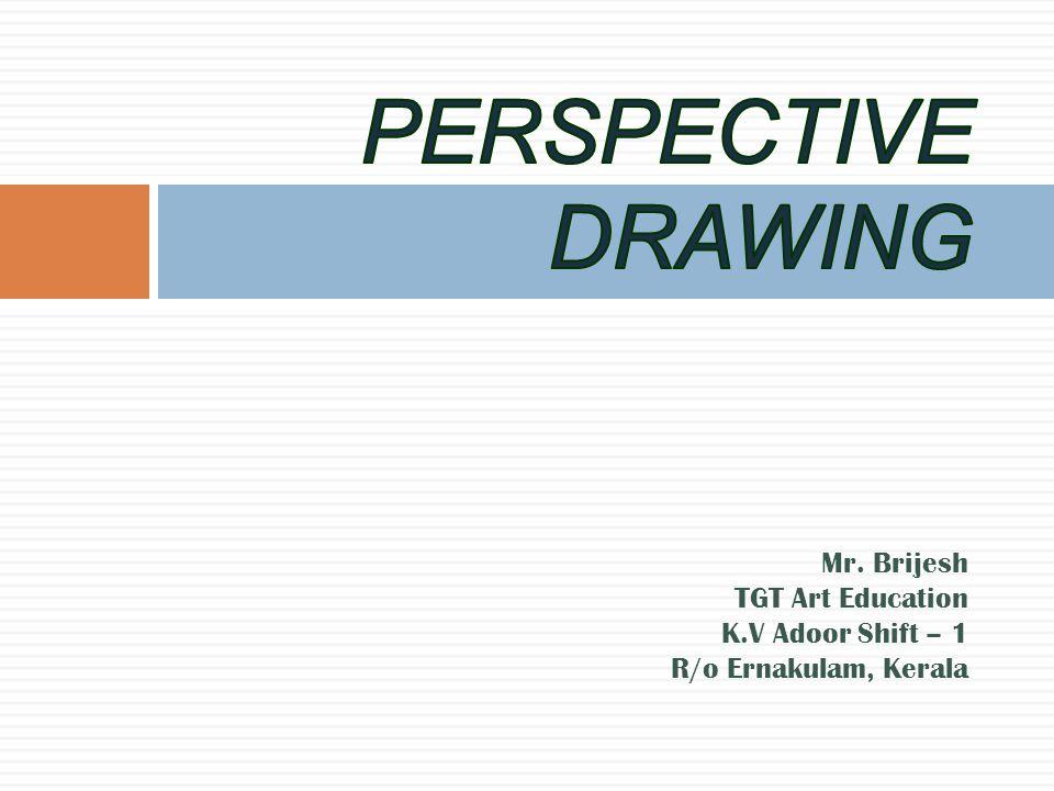 Mr. Brijesh TGT Art Education K.V Adoor Shift – 1 R/o Ernakulam, Kerala