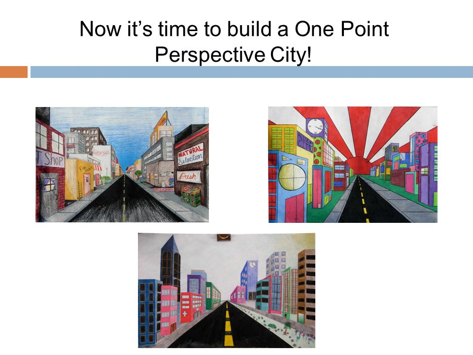 Now its time to build a One Point Perspective City!