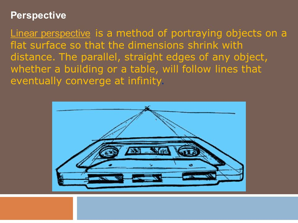 Perspective Linear perspective Linear perspective is a method of portraying objects on a flat surface so that the dimensions shrink with distance. The