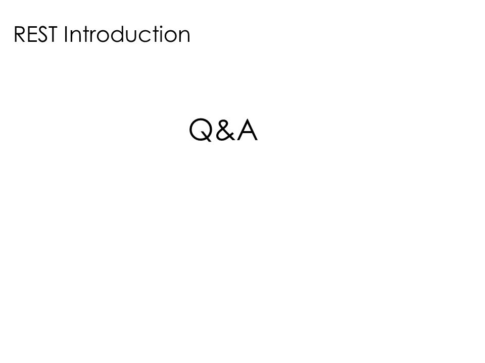 Q&A REST Introduction