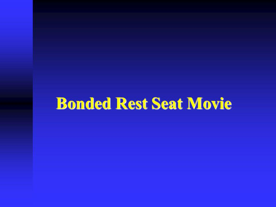 Bonded Rest Seat Movie