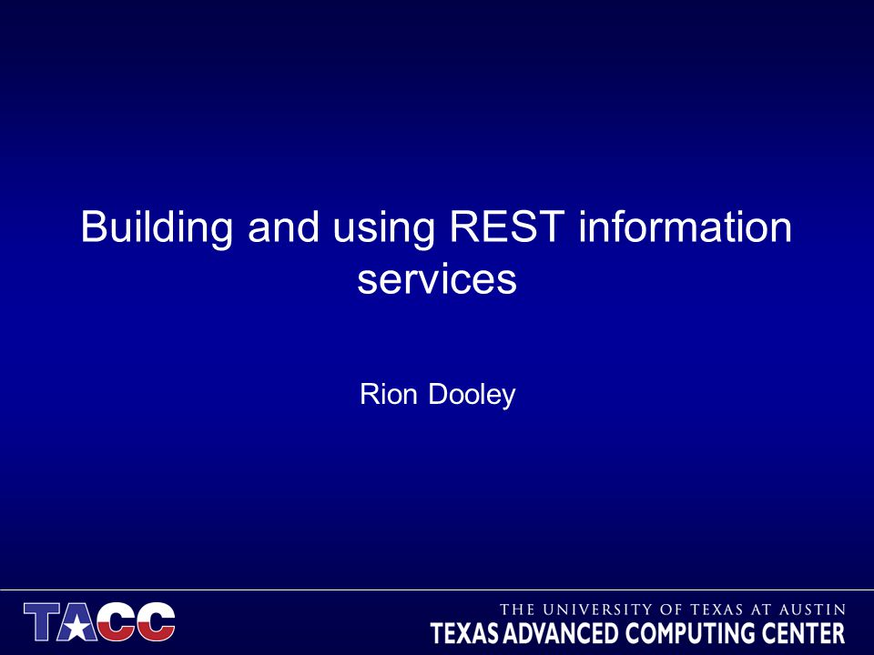 Building and using REST information services Rion Dooley