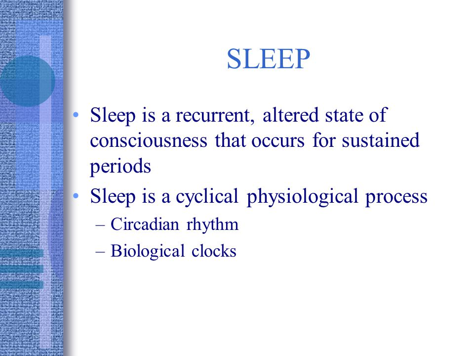 Sleep Regulation Sleep involves a sequence of physiological states maintained by the CNS RAS ( reticular activating system) = wakefulness & BSR (bulbar synchronizing region) = sleep