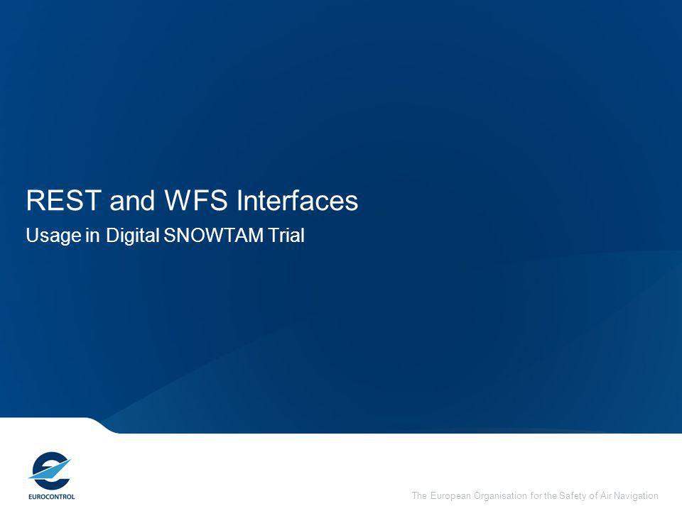 The European Organisation for the Safety of Air Navigation REST and WFS Interfaces Usage in Digital SNOWTAM Trial