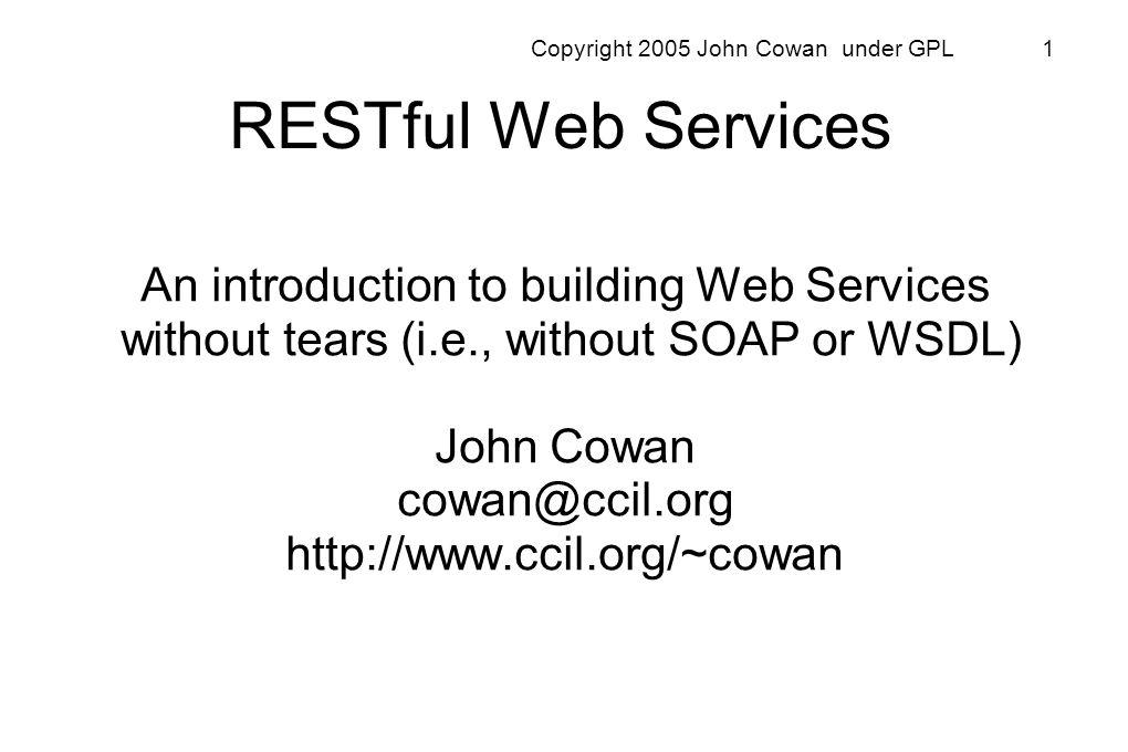 Copyright 2005 John Cowan under GPL 12 Whats a Web Service.