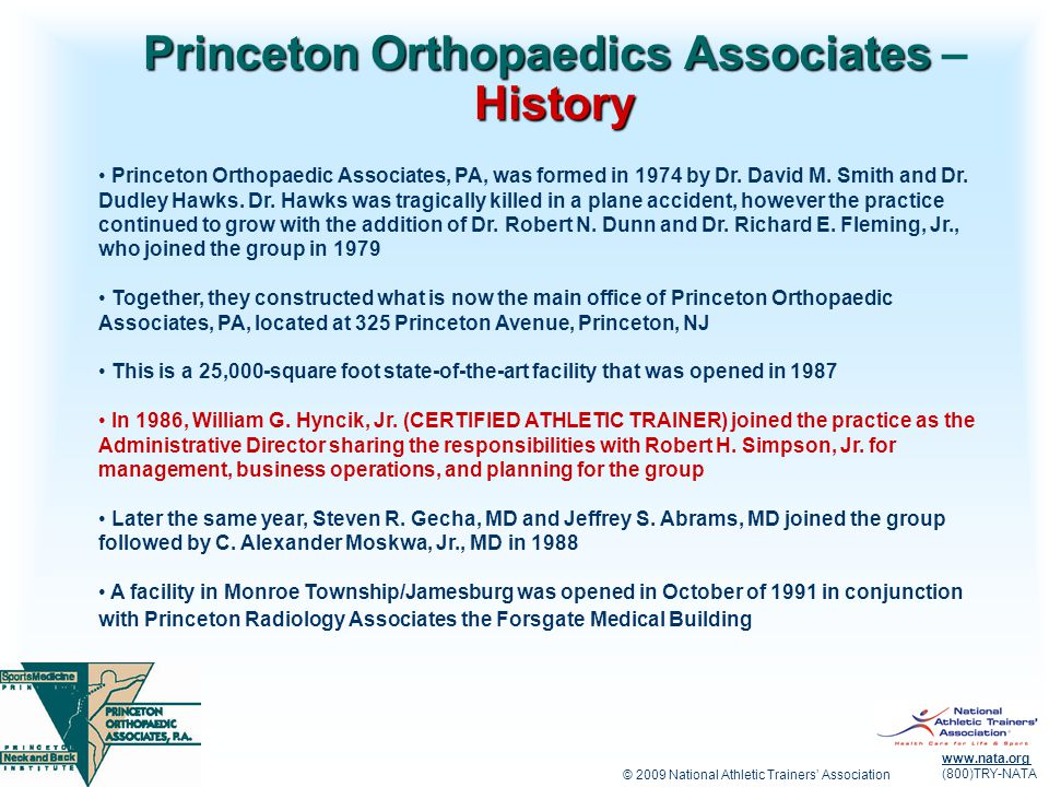 © 2009 National Athletic Trainers Association www.nata.org (800)TRY-NATA Princeton Orthopaedics Associates History Princeton Orthopaedics Associates – History Princeton Orthopaedic Associates, PA, was formed in 1974 by Dr.
